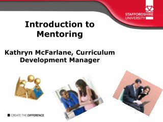 Introduction to  Mentoring Kathryn McFarlane, Curriculum Development Manager