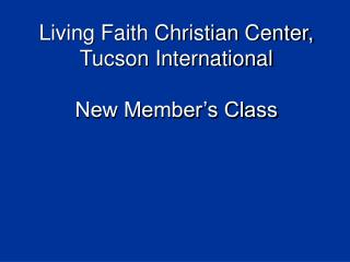 Living Faith Christian Center, Tucson International New Member's Class