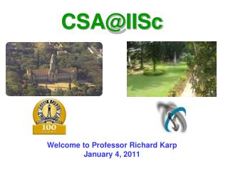 Welcome to Professor Richard Karp January 4, 2011