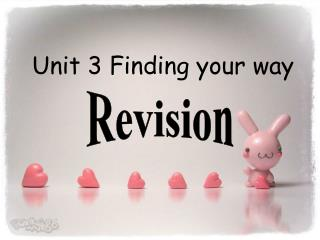 Unit 3 Finding your way