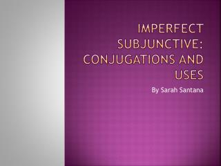 Imperfect Subjunctive: Conjugations and Uses