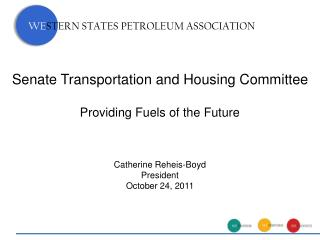 Senate Transportation and Housing Committee Providing Fuels of the Future