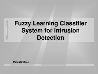 Fuzzy Learning Classifier System for Intrusion Detection