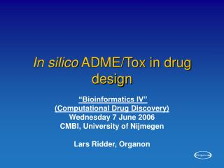 In silico  ADME/Tox in drug design