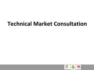 Technical Market Consultation