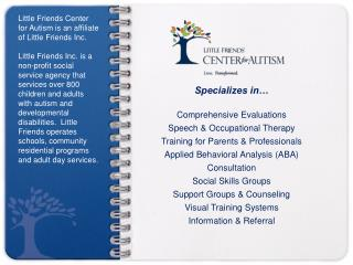 Specializes in… Comprehensive Evaluations Speech & Occupational Therapy