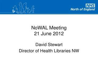 NoWAL Meeting 21 June 2012
