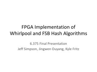 FPGA Implementation of  Whirlpool and FSB Hash Algorithms