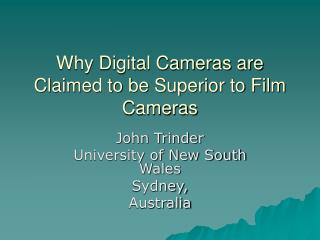 Why Digital Cameras are Claimed to be Superior to Film Cameras