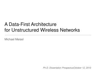 A Data-First Architecture for Unstructured Wireless Networks