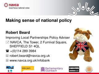 Making sense of national policy Robert Beard Improving Local Partnerships Policy Adviser