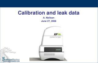 Calibration and leak data A. Neilson June 27, 2008