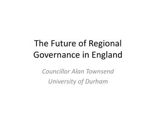 The Future of Regional Governance in England
