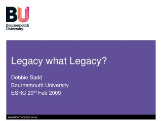 Legacy what Legacy?