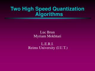 Two High Speed Quantization Algorithms