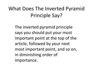 What Does  T he Inverted Pyramid Principle Say?