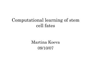 Computational learning of stem cell fates