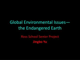 Global Environmental Issues— the Endangered Earth