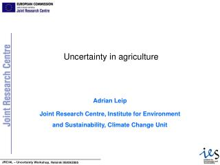 Uncertainty in agriculture