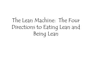 The Lean Machine:  The Four Directions to Eating Lean and Being Lean