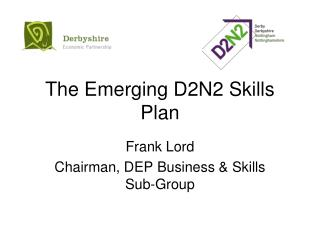 The Emerging D2N2 Skills Plan