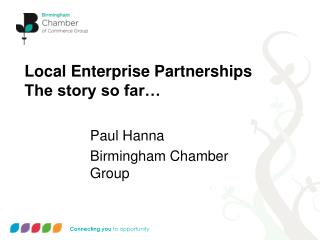 Local Enterprise Partnerships The story so far…