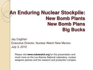 An Enduring Nuclear Stockpile:  New Bomb Plants New Bomb Plans Big Bucks