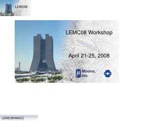 LEMC08 Workshop  April 21-25, 2008