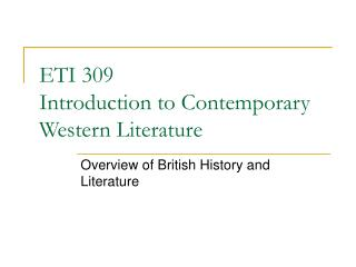 ETI 309  Introduction to Contemporary Western Literature