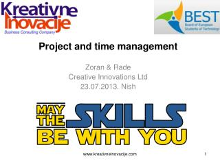 Project and time management Zoran  & Rade Creative Innovations Ltd 23.07.2 0 13 . Nish
