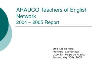ARAUCO Teachers of English Network 2004 – 2005 Report