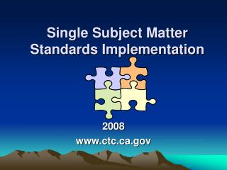 Single Subject Matter Standards Implementation