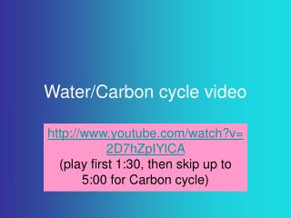 Water/Carbon cycle video