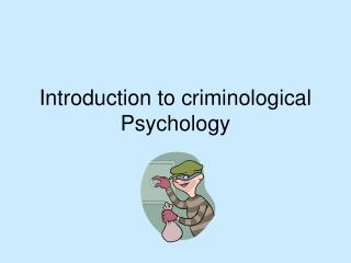 Introduction to criminological Psychology