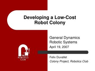 Developing a Low-Cost  Robot Colony