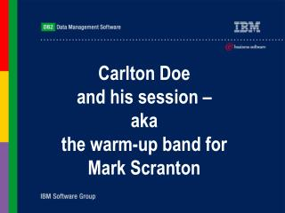 Carlton Doe  and his session – aka the warm-up band for Mark Scranton