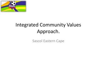 Integrated Community Values Approach.