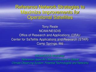 Reference Network Strategies to Maximize Improvements for Operational Satellites Tony Reale