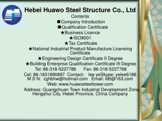 Hebei Huawo Steel Structure Co., Ltd Contents  ●Company Introduction