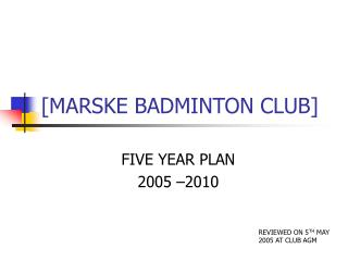 [MARSKE BADMINTON CLUB]