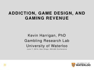 Addiction, Game Design, and Gaming Revenue
