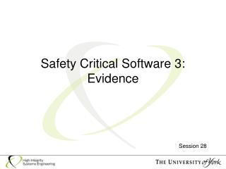 Safety Critical Software 3: Evidence