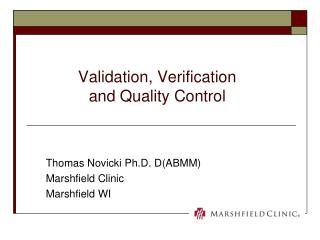 Validation, Verification and Quality Control
