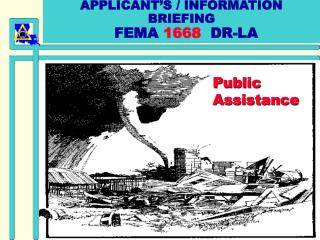 APPLICANT'S / INFORMATION  BRIEFING   FEMA  1668   DR-LA