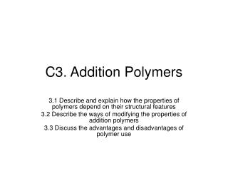 C3. Addition Polymers
