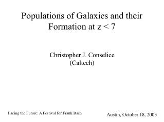 Populations of Galaxies and their Formation at z < 7