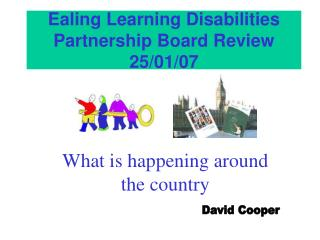Ealing Learning Disabilities Partnership Board Review 25/01/07
