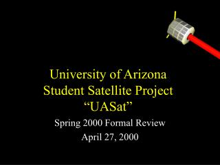 "University of Arizona  Student Satellite Project ""UASat"""