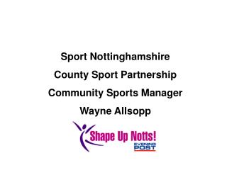 Sport Nottinghamshire  County Sport Partnership  Community Sports Manager Wayne Allsopp