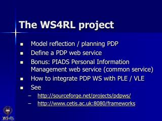 The WS4RL project